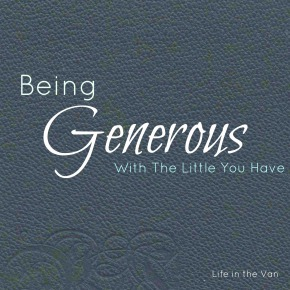 Being Generous With The Little YouHave