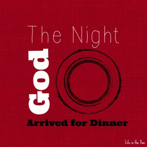 The Night God Arrived For Dinner